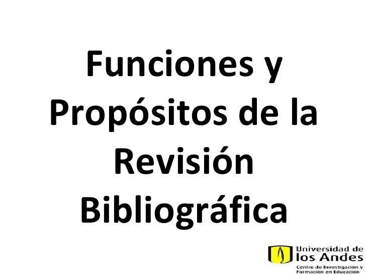 Funciones y Propósitos de la Revisión Bibliográfica