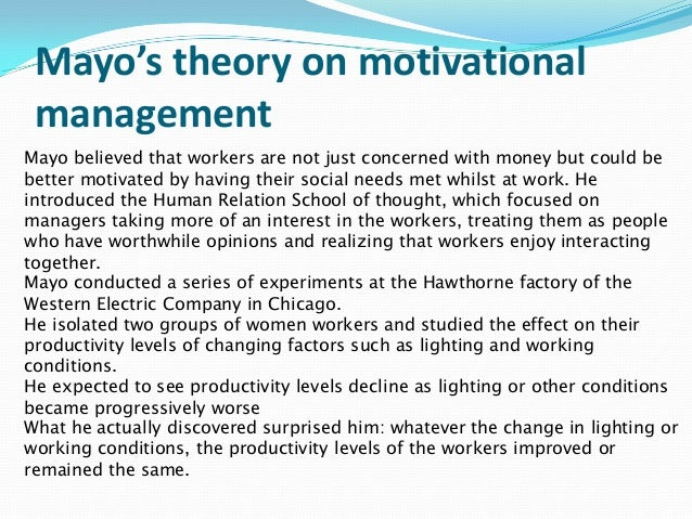 management theory of elton mayo The elton mayo school of management in adelaide was developed as a tribute to him 'mayo, george elton (1880–1949)', australian dictionary of biography.