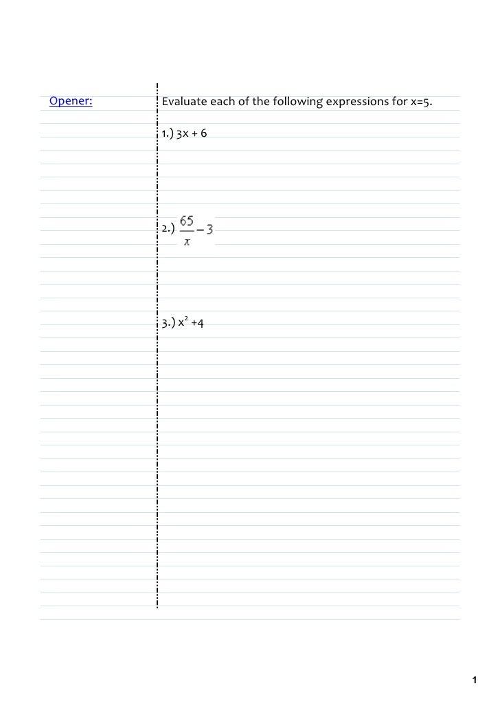Opener:   Evaluateeachofthefollowingexpressionsforx=5.            1.)3x+6               2.)               3.)x...