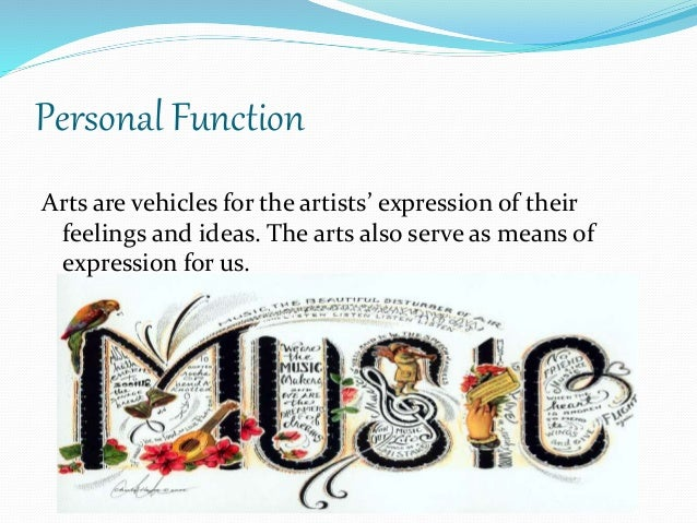 what is the function of art There is something that all artists want to achieve, that is to have their art displayed on art galleries and make them sellable the main function of art galleries is to promote fine arts.