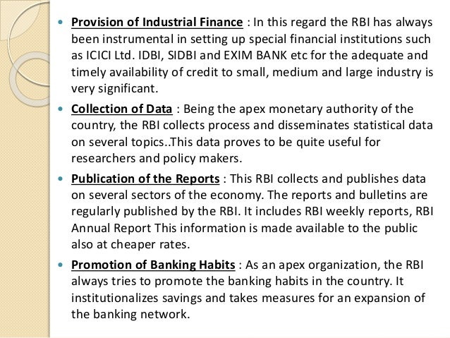 Provision of Industrial Finance : In this regard the RBI has always been instrumental in setting up special financial in...