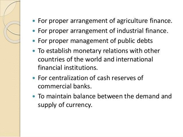  For proper arrangement of agriculture finance.  For proper arrangement of industrial finance.  For proper management o...