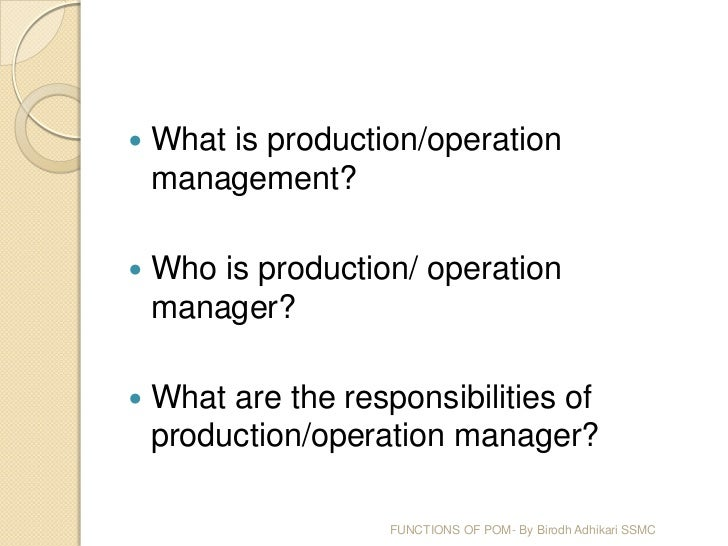 functions of production operation management - Responsibilities Of A Production Manager
