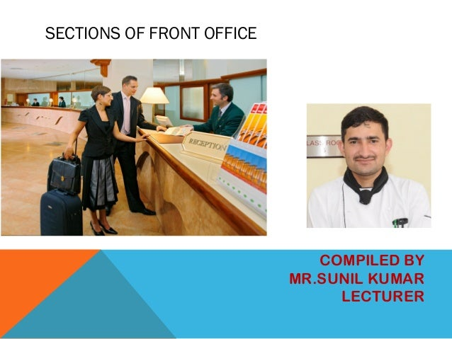 SECTIONS OF FRONT OFFICE COMPILED BY MR.SUNIL KUMAR LECTURER