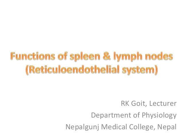 RK Goit, Lecturer       Department of PhysiologyNepalgunj Medical College, Nepal