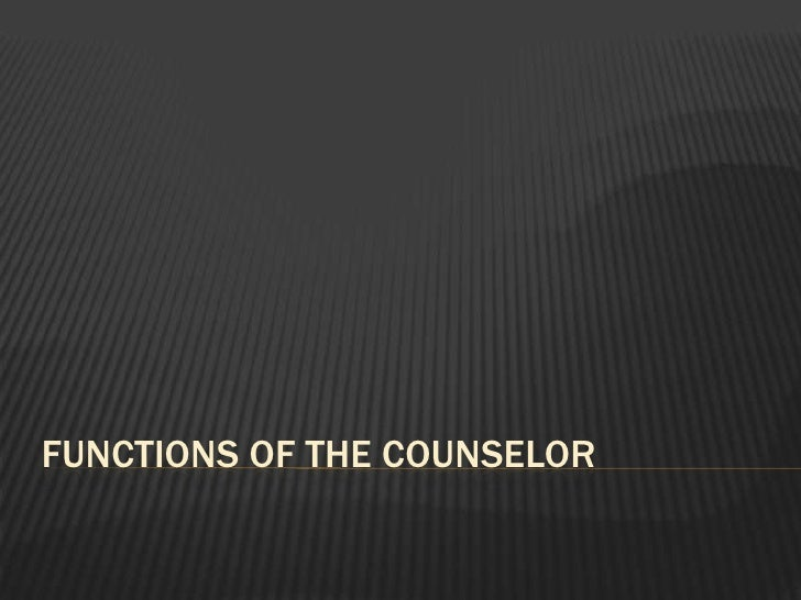 Functions of the counselor<br />