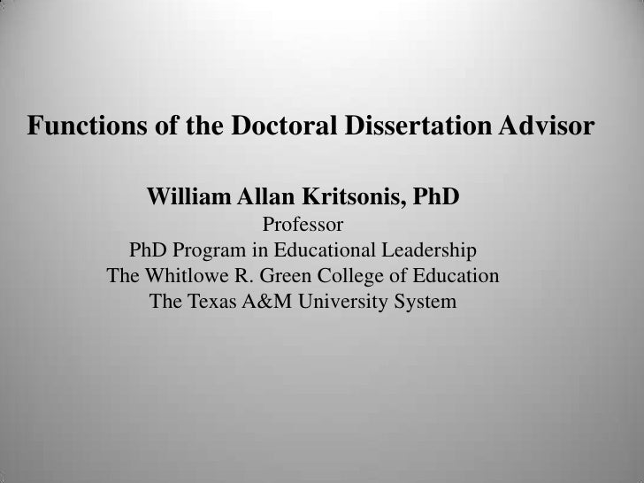Functions of the Doctoral Dissertation Advisor          William Allan Kritsonis, PhD                      Professor       ...