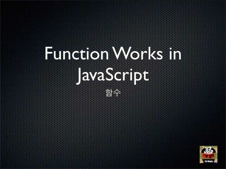 Function Works in    JavaScript