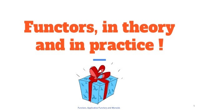 Functors, in theory and in practice !