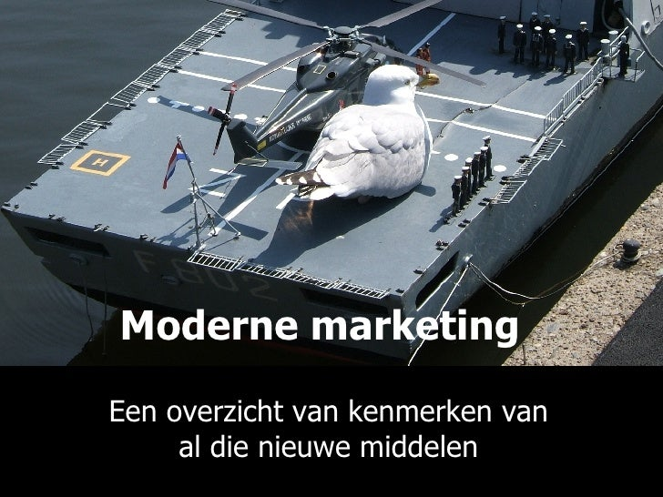 Moderne marketing   Een overzicht van kenmerken van al die nieuwe middelen
