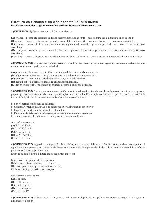 Estatuto da Criança e do Adolescente Lei nº 8.069/90 http://simboraestudar.blogspot.com.br/2013/09/simulado-eca-806990-vun...