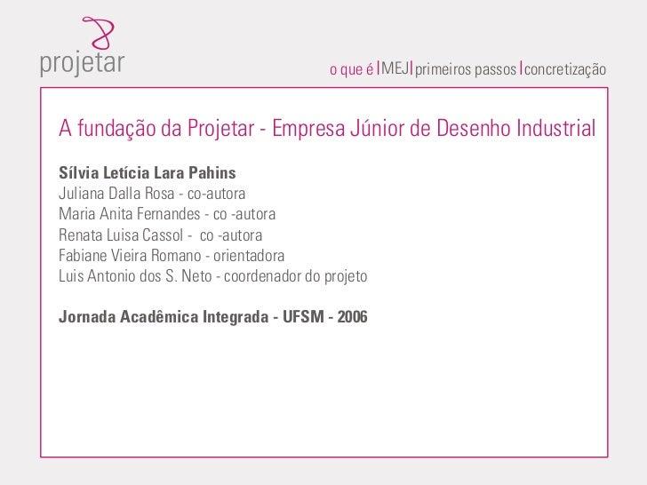A fundação da Projetar - Empresa Júnior de Desenho Industrial da Universidade Federal de Santa Maria (UFSM)