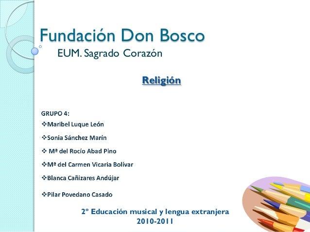 Fundación Don Bosco EUM. Sagrado Corazón Religión 2º Educación musical y lengua extranjera 2010-2011