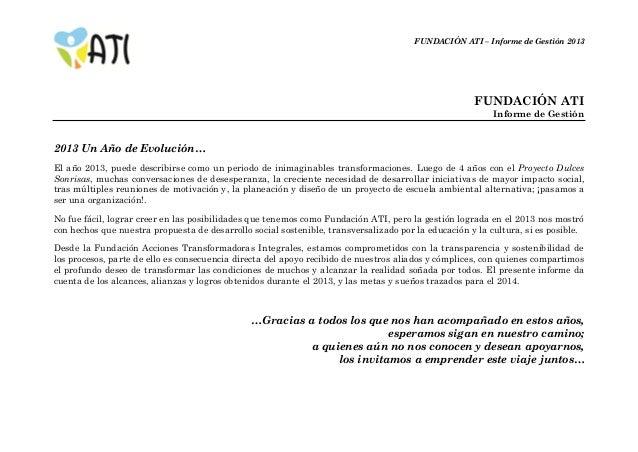 FUNDACIÓN ATI – Informe de Gestión 2013  FUNDACIÓN ATI Informe de Gestión  2013 Un Año de Evolución… El año 2013, puede de...