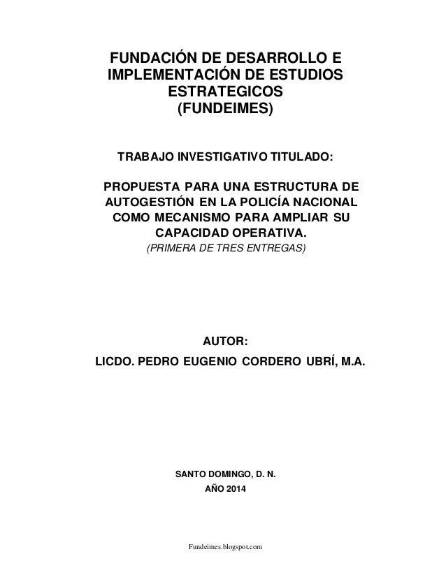 Fundeimes.blogspot.com FUNDACIÓN DE DESARROLLO E IMPLEMENTACIÓN DE ESTUDIOS ESTRATEGICOS (FUNDEIMES) TRABAJO INVESTIGATIVO...