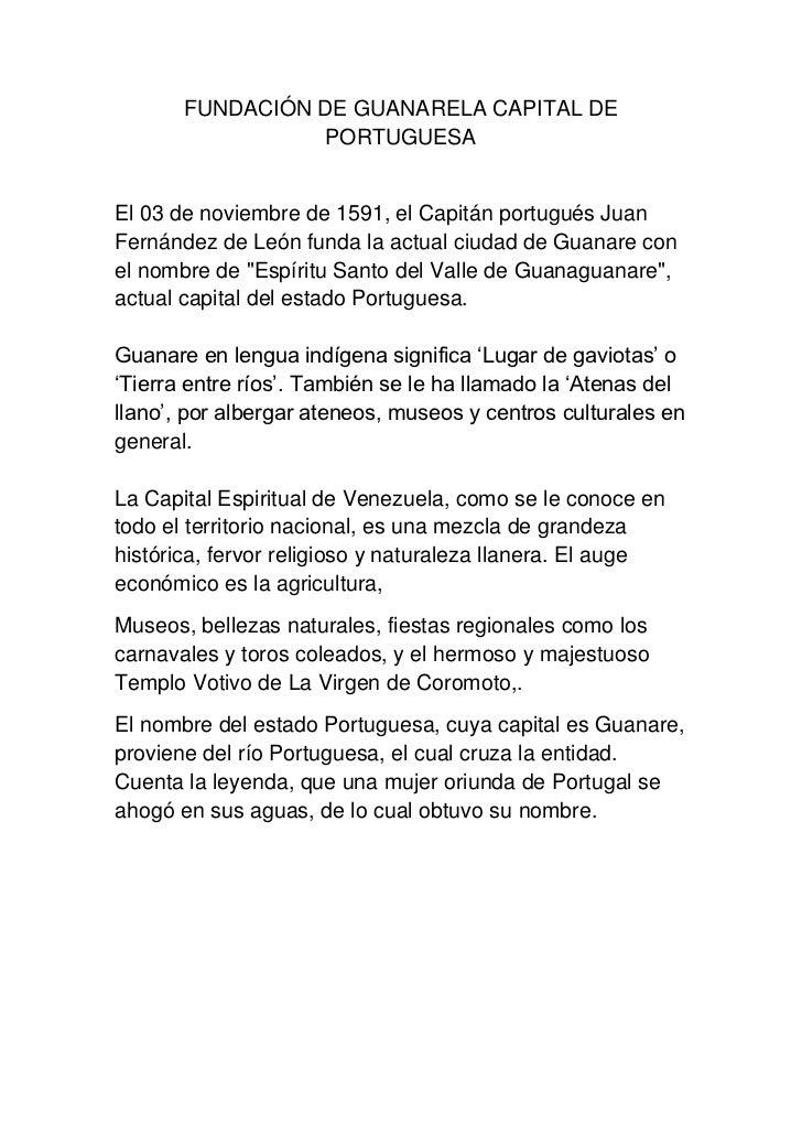 FUNDACIÓN DE GUANARELA CAPITAL DE PORTUGUESA<br />El 03 de noviembre de 1591, el Capitán portugués Juan Fernández de León ...