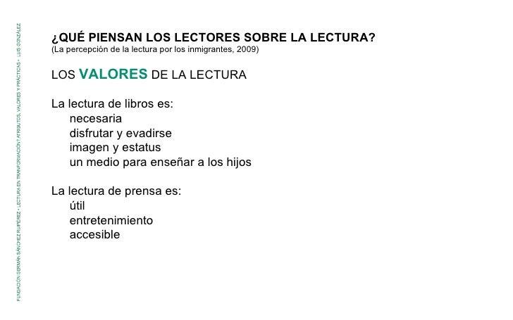 ¿QUÉ PIENSAN LOS LECTORES SOBRE LA LECTURA? (La percepción de la lectura por los inmigrantes, 2009) LOS  VALORES   DE LA L...