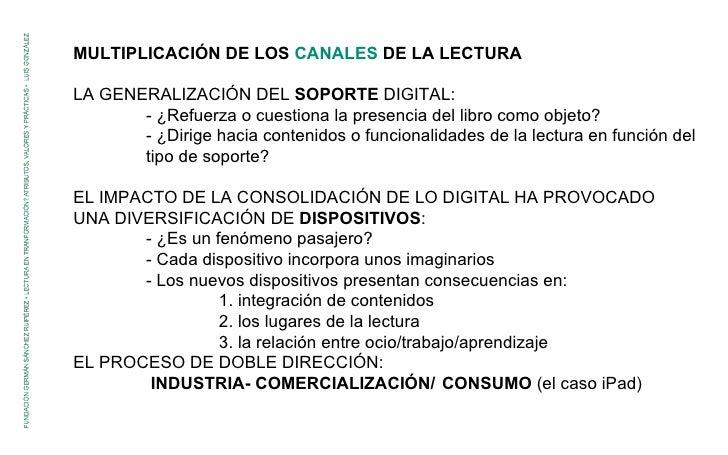 MULTIPLICACIÓN DE LOS  CANALES   DE LA LECTURA LA GENERALIZACIÓN DEL  SOPORTE  DIGITAL: - ¿Refuerza o cuestiona la presenc...
