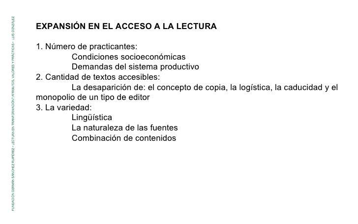 EXPANSIÓN EN EL ACCESO A LA LECTURA 1. Número de practicantes: Condiciones socioeconómicas Demandas del sistema productivo...