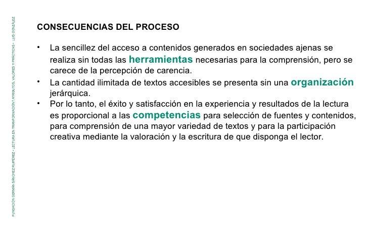 <ul><li>CONSECUENCIAS DEL PROCESO </li></ul><ul><li>La sencillez del acceso a contenidos generados en sociedades ajenas se...