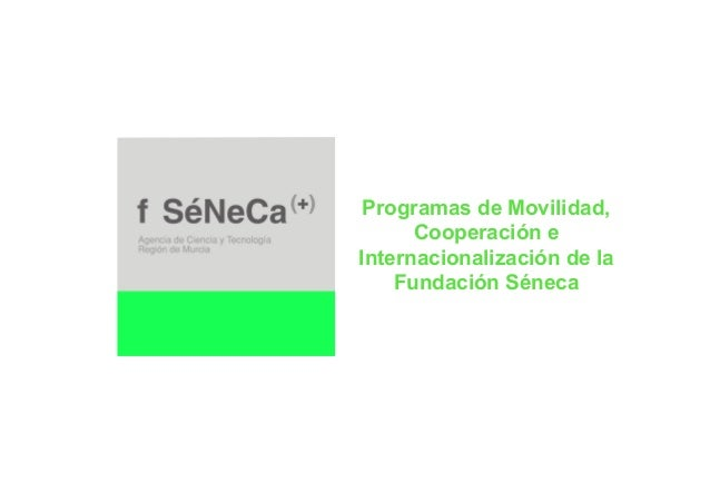 Programas de Movilidad,      Cooperación eInternacionalización de la    Fundación Séneca