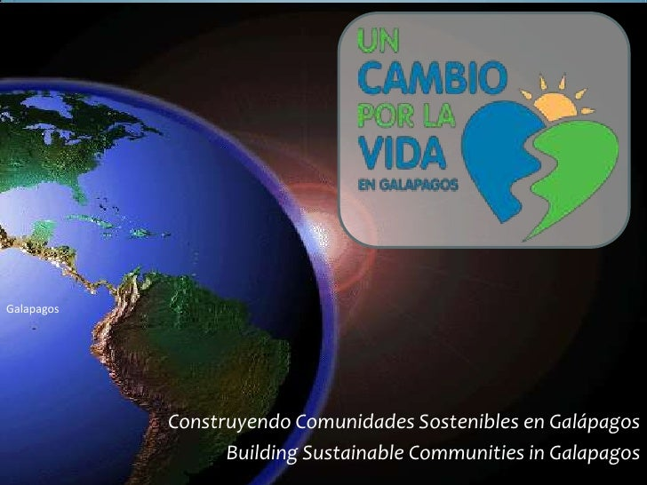 Galapagos            Construyendo Comunidades Sostenibles en Galápagos                  Building Sustainable Communities i...