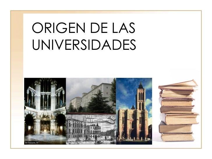 ORIGEN DE LASUNIVERSIDADES