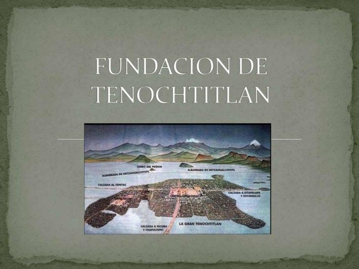 FUNDACION DE TENOCHTITLAN<br />