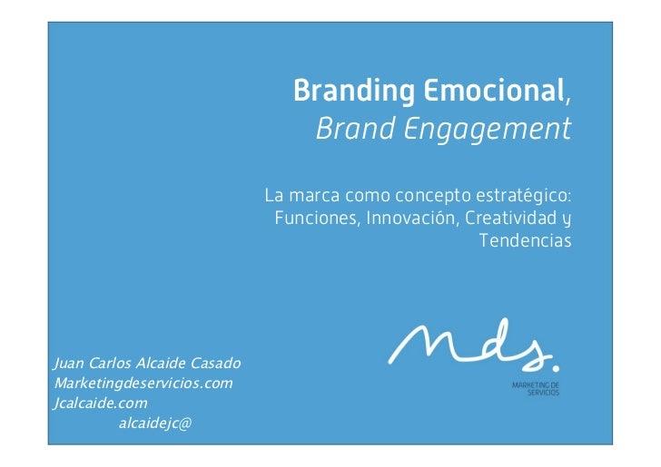 Branding Emocional,                                  Brand Engagement                              La marca como concepto ...