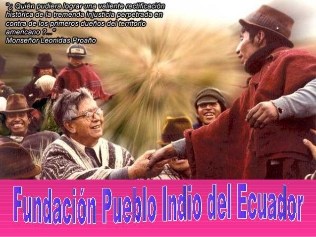 Es una entidad socio-cultural-religiosa, sin afán de lucro constituida por Mons. Leonidas E. Proaño, como último gesto de ...