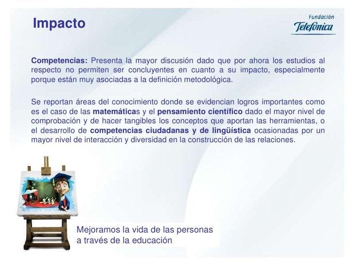 Impacto<br />Competencias: Presenta la mayor discusión dado que por ahora los estudios al respecto no permiten ser concluy...