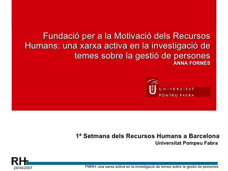 Fundació per a la Motivació dels Recursos Humans: una xarxa activa en la investigació de temes sobre la gestió de persones...