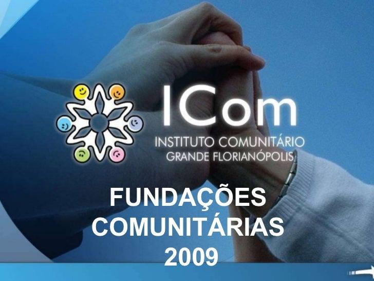 FUNDAÇÕES  COMUNITÁRIAS  2009