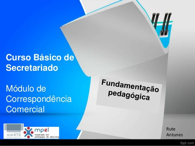 Curso Básico de Secretariado Módulo de Correspondência Comercial Rute Antunes PPEL