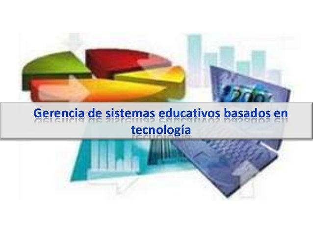 Gerencia de sistemas educativos basados en tecnología