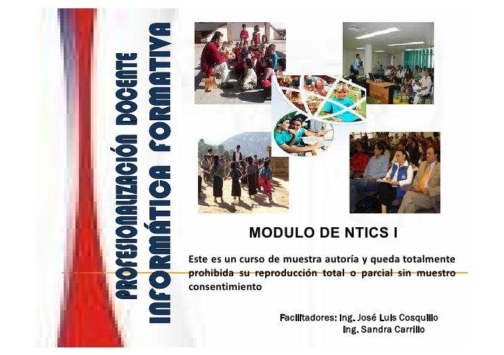 MODULO DE NTICS I Este es un curso de muestra autoría y queda totalmente prohibida su reproducción total o parcial sin mue...