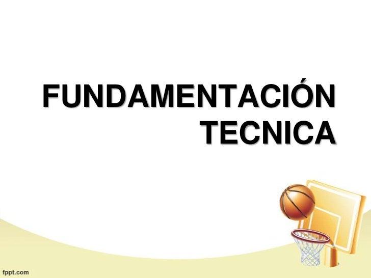 FUNDAMENTACIÓN       TECNICA