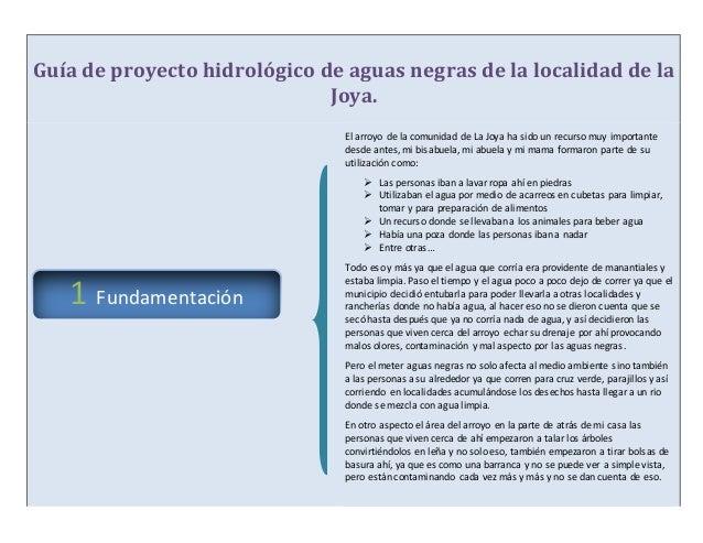 Guía de proyecto hidrológico de aguas negras de la localidad de la Joya. El arroyo de la comunidad de La Joya ha sido un r...