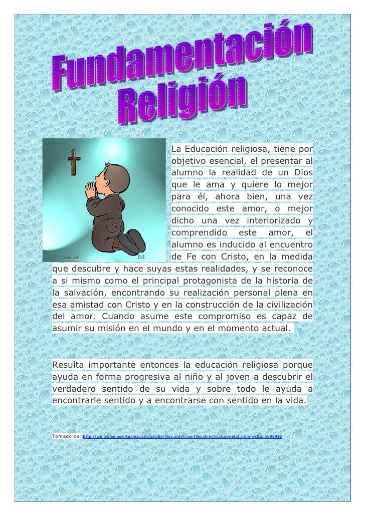 La Educación religiosa, tiene por                           objetivo esencial, el presentar al                           a...