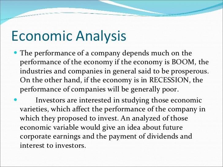 Economic Analysis <ul><li>The performance of a company depends much on the performance of the economy if the economy is BO...
