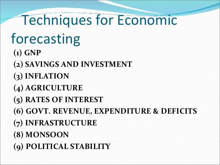 Techniques for Economic forecasting <ul><li>(1) GNP </li></ul><ul><li>(2)   SAVINGS AND INVESTMENT </li></ul><ul><li>(3) I...