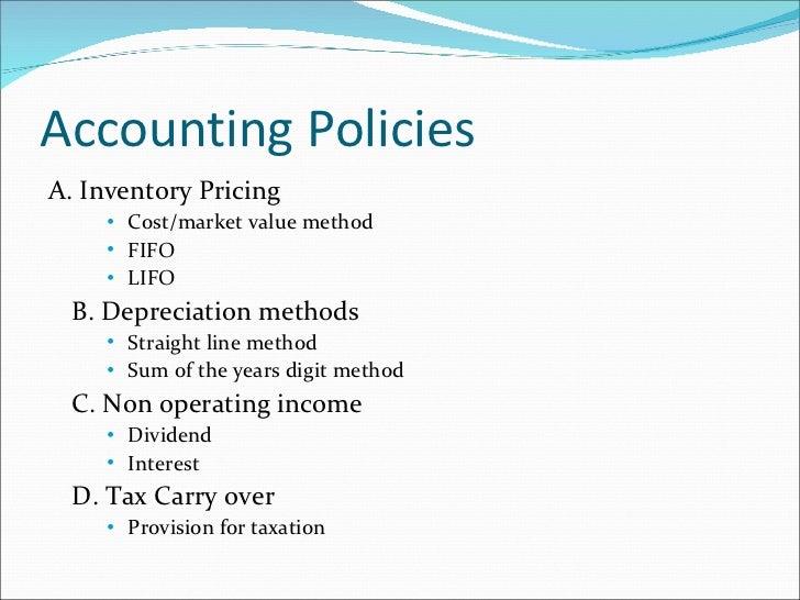 Accounting Policies <ul><li>A. Inventory Pricing </li></ul><ul><ul><ul><li>Cost/market value method </li></ul></ul></ul><u...