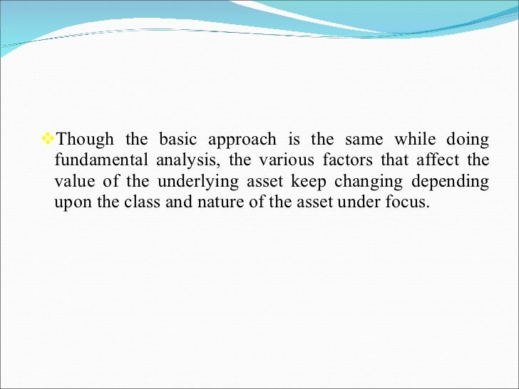 <ul><li>Though the basic approach is the same while doing fundamental analysis, the various factors that affect the value ...