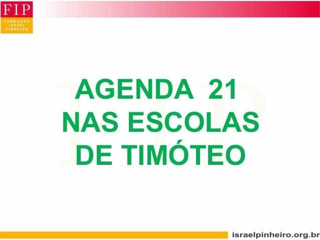 AGENDA 21 NAS ESCOLAS DE TIMÓTEO