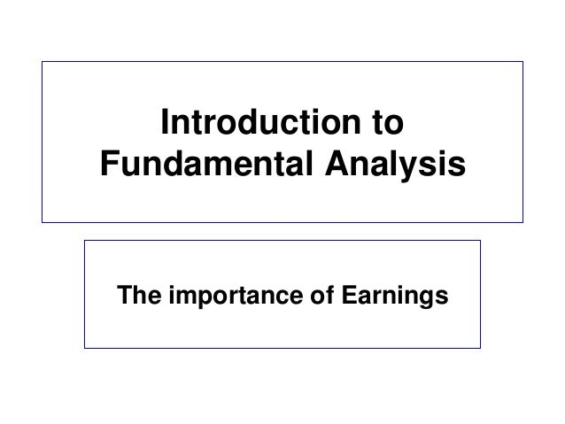 Introduction to Fundamental Analysis  The importance of Earnings