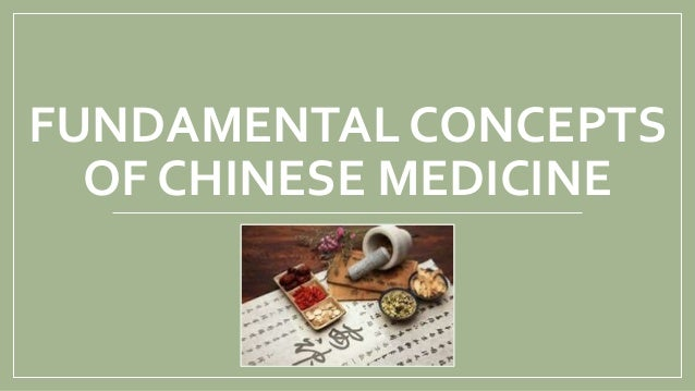 FUNDAMENTAL CONCEPTS OF CHINESE MEDICINE