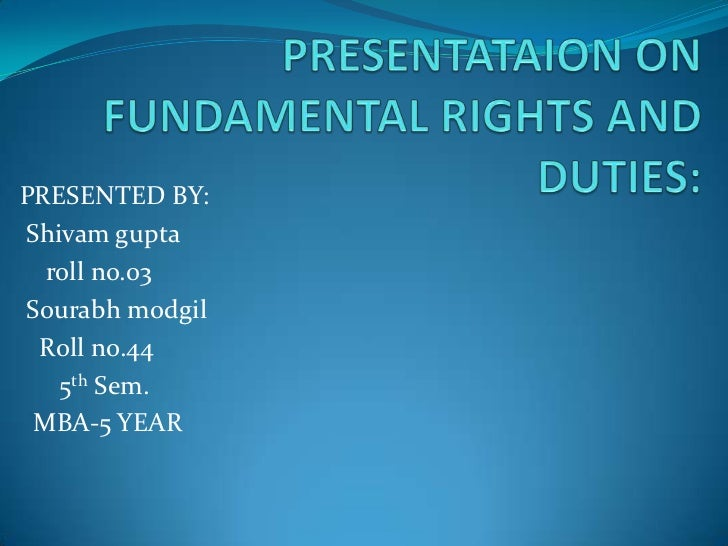 fundamental duties fundamental duties presented by shivam gupta roll no 03sourabh modgil roll no 44 5th sem