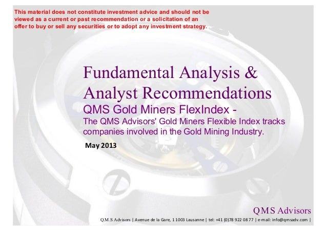 Fundamental Analysis &Analyst RecommendationsQMS Gold Miners FlexIndex -The QMS Advisors Gold Miners Flexible Index tracks...
