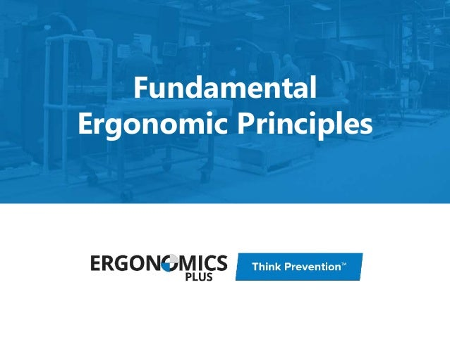 Fundamental Ergonomic Principles