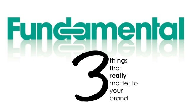 things that really matter to your brand